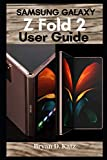 SAMSUNG GALAXY Z FOLD 2 USER GUIDE: A Complete Instructional Manual with Expert Tips and Tricks to...